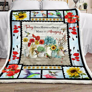 Hummingbird Lover Today Only Happens Once Make It Amazing Fleece Blanket - ATMTEE