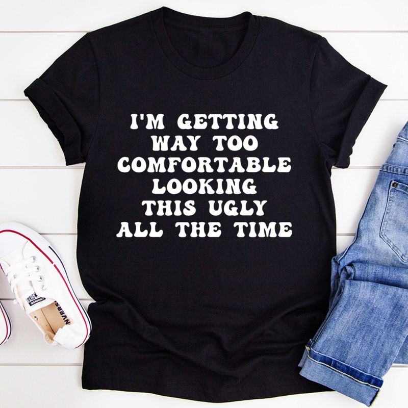 Funny T-Shirts For Men, Women, I'm Getting Way Too Comfortable T-Shirts - ATMTEE