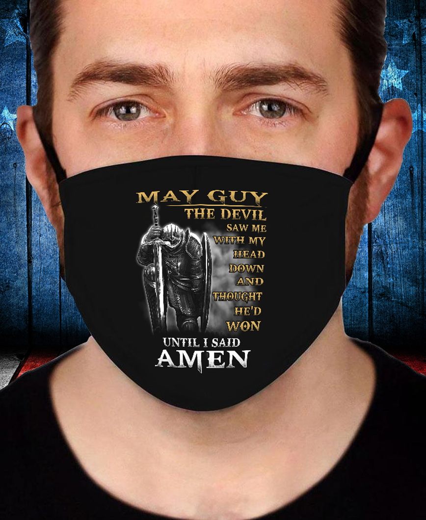 May Guy The Devil Saw Me With My Head Down Until I Said Amen Face Cover - ATMTEE