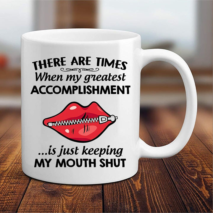 My Greatest Accomplishment  Is Just Keeping, Funny Gift Mug, Funny Quotes Mug - ATMTEE