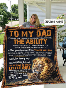 Personalized To My Dad Blanket, I'll Always Be Your Little Girl, Father's Day Gifts Idea For Dad Lion Fleece Blanket - ATMTEE