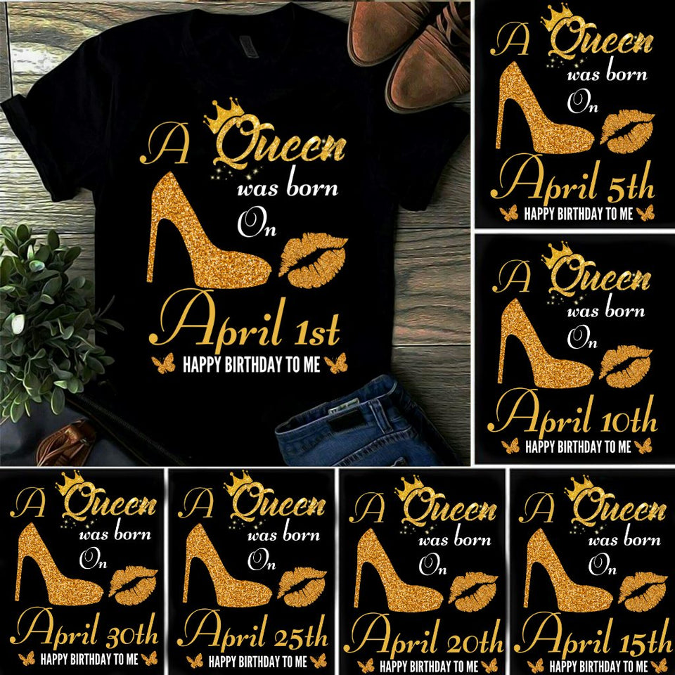 Birthday Unisex T-Shirt, Birthday Gift Idea, Personalized Unisex Shirt, A Queen Was Born On April T-Shirt - ATMTEE
