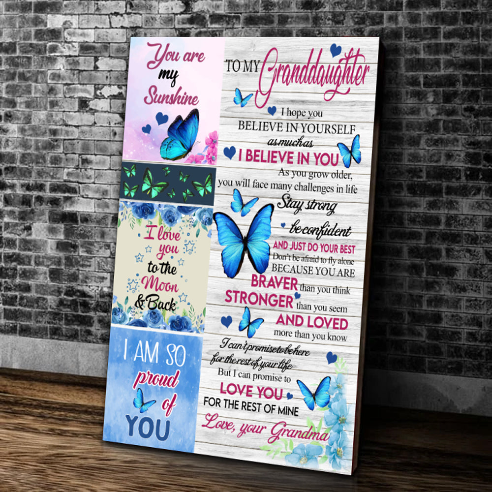 Personalized To My Granddaughter, I Hope You Believe In Yourself As Much As I Believe In You Butterfly Canvas - ATMTEE