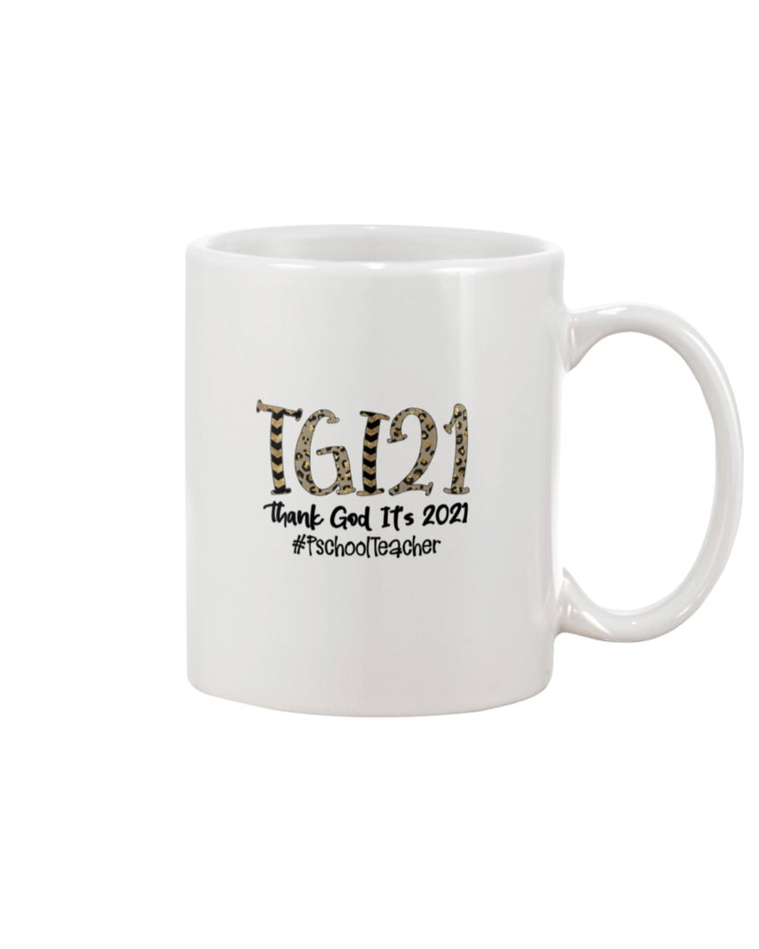 Preschool Teacher Thank God It's 2021 White Mug - ATMTEE