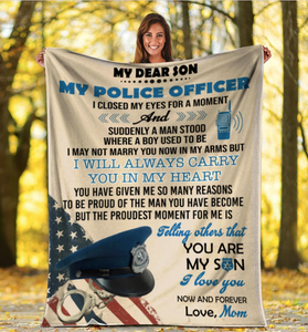 Personalized Blanket My Dear Son My Police Officer I Closed My Eyes For A Moment, Gift For Police Son Fleece Blanket - ATMTEE