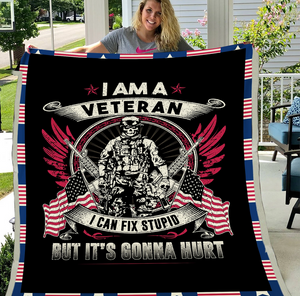 Veterans Blanket - I Am A Veteran I Can Fix Stupid But It's Gonna Hurt Fleece Blanket - ATMTEE