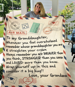 To My Granddaughter, Whenever You Feel Overwhelmed Remember Whose Granddaughter You Are & Straighter You Crown Fleece Blanket - ATMTEE