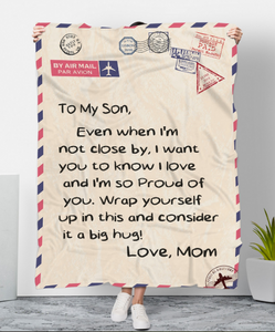To My Son Even When I'm Not Close By, I Want You To Know I Love Fleece Blanket - ATMTEE