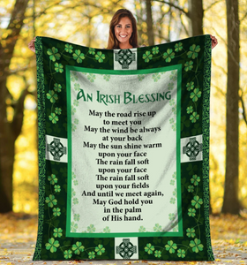 An Irish Blessing May The Road Rise Up To Meet You, Patrick's Day Fleece Blanket - ATMTEE