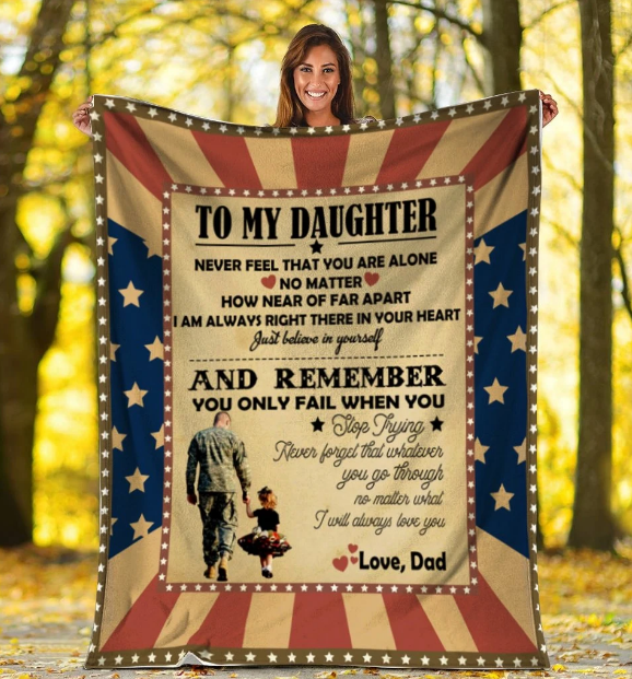 Veteran Dad Blanket To My Daughter Never Feel That You Are Alone No Matter Fleece Blanket - ATMTEE