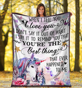 Unicorn Blanket When I Tell You I Love You I Don't Say It Out Of Habit Fleece Blanket - ATMTEE