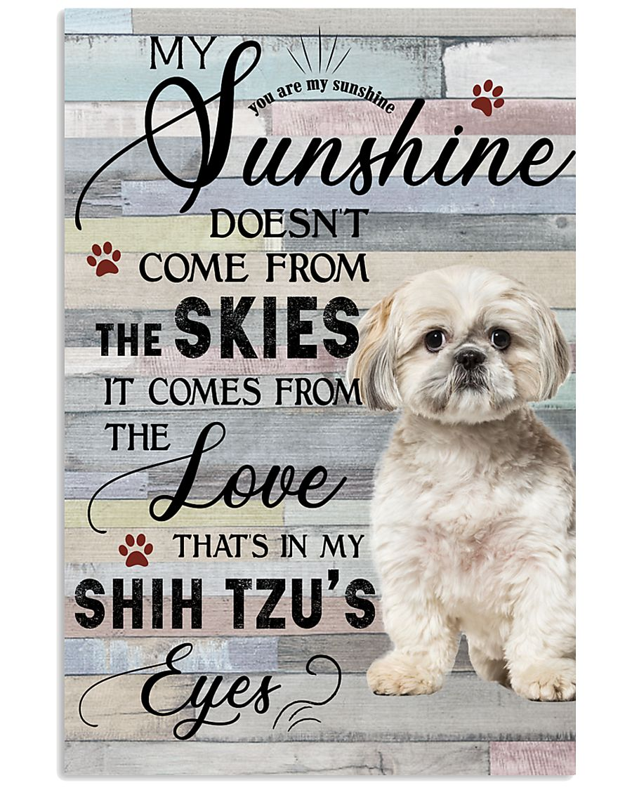 Shih Tzu Dog Canvas You Are My Sunshine Comes From The Love Dog Canvas, Gift For Dog Lovers - ATMTEE