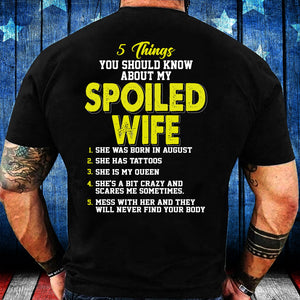 5 Things You Should Know About My Spoiled Wife August T-Shirt - ATMTEE