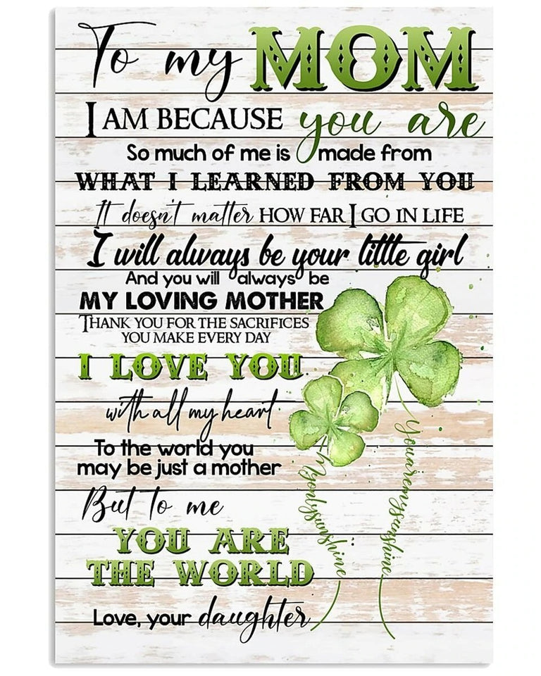 Gift For Mother's Day, To My Mom From Daughter Four-Leaf Clover Canvas I Am Because You Are So Much Of Me Canvas - ATMTEE