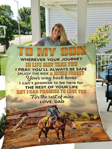 To My Son Wherever Your Journey In Life May Take You Dad Cowboy And Horse Fleece Blanket