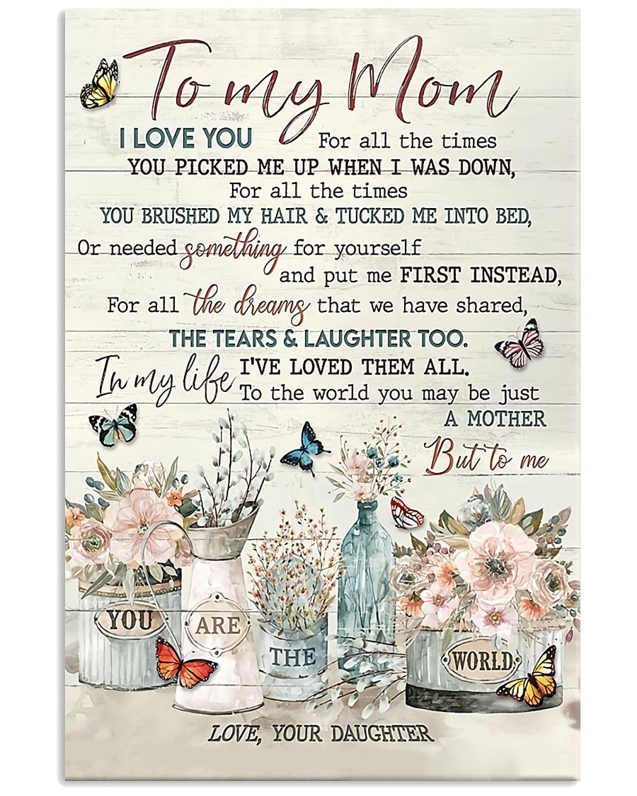 Mom Canvas, Mother's Day Gift For Mom, To My Mom, I Love You For All The Times Flower And Butterflies Canvas - ATMTEE