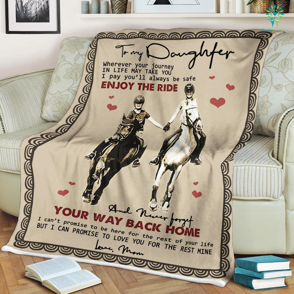 The Horse Blanket Girl To My Daughter Wherever Your Journey In Life May Take You Love Mom Fleece Blanket - ATMTEE