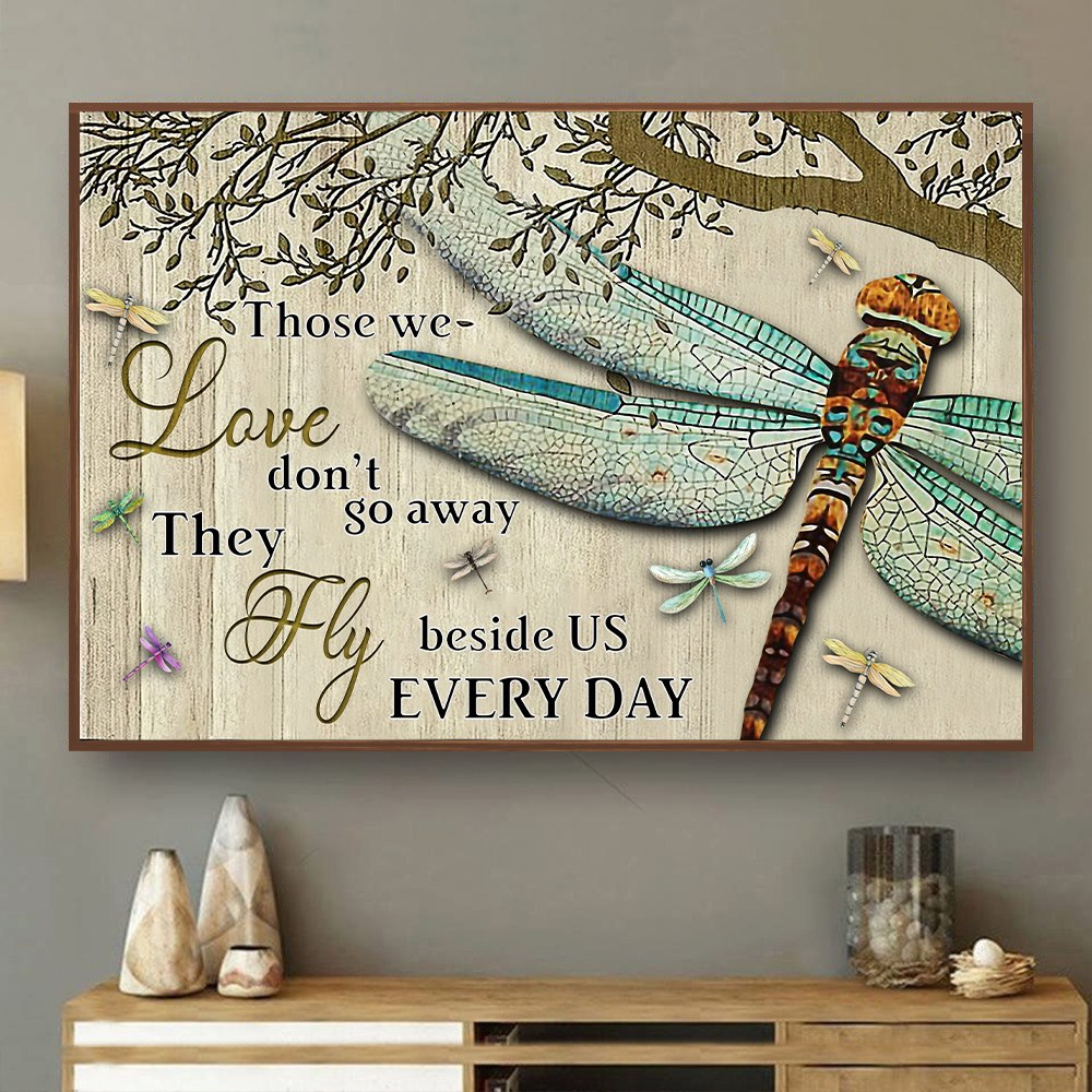 Those We Love Don't Go Away They Fly Beside Us Every Day Dragonfly Canvas - ATMTEE