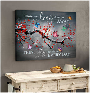 Butterfly Canvas Wall Art - Motivational Quotes Canvas - Those We Love Don't Go Away Butterflies Memorial Canvas Wall Art Decor - ATMTEE