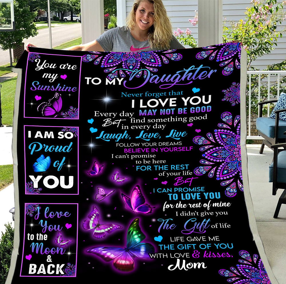 To My Daughter Never Forget That I Love You Butterfly Fleece Blanket - ATMTEE