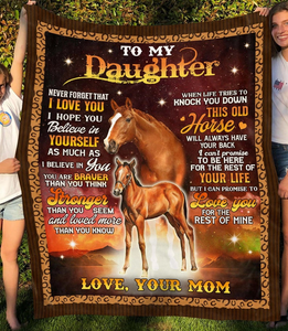 To My Daughter Never Forget That I Love You, Gift From Mom Horse Fleece Blanket - ATMTEE