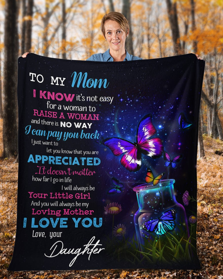 Mom Blanket, Mother's Day Gift For Mom, To My Mom, I Know It's Not Easy For A Woman Butterfly Fleece Blanket - ATMTEE