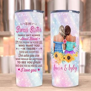 Personalized Tumbler, To My Bonus Sister Family Isn't Always About Blood Stainless Steel Tumbler - ATMTEE
