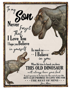 To My Son Never Forget That I Love You I Hope You Believe In Yourself Dinosaur Fleece Blanket - ATMTEE