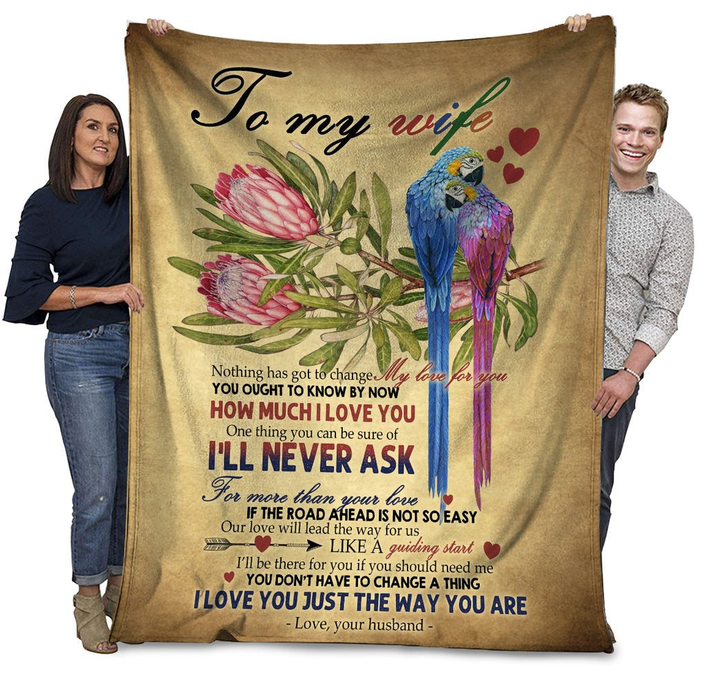 To My Wife Nothing Has Got To Change My Love For You Parrots Bird Fleece Blanket - ATMTEE