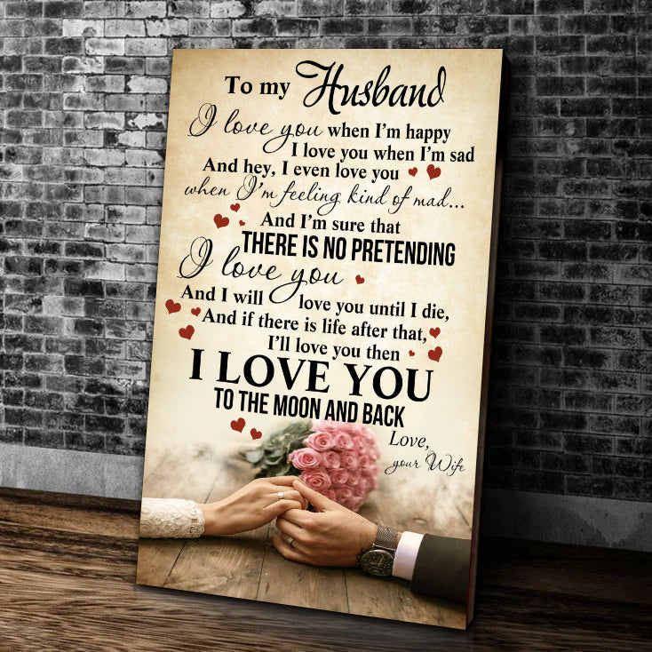 Valentine's Day Gift For Husband, To My Husband, I Love You When I'm Happy Canvas - ATMTEE