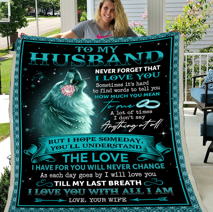 To My Husband Never Forget That I  Love You Till My Last Breath Wolf Fleece Blanket