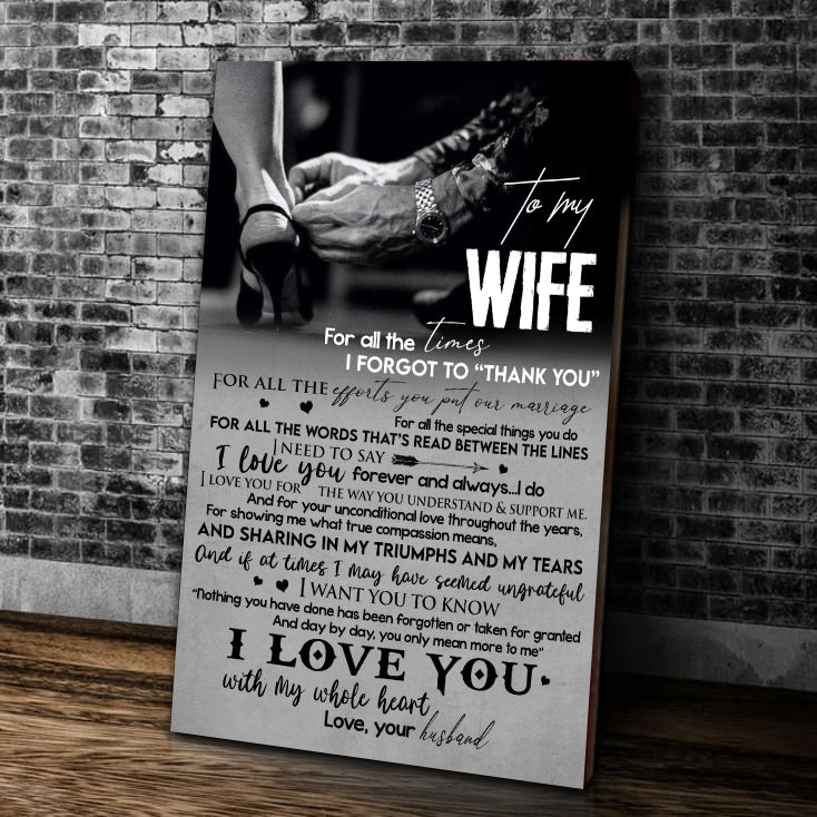 Valentine's Day Gift For Wife, To My Wife For All The Times, I Forgot To Thank You For All The Efforts Canvas - ATMTEE