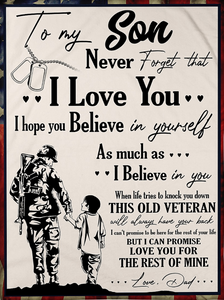 Veterans Son Blanket To My Son Never Forget That I Love You Believe In Yourself From Dad Fleece Blanket - ATMTEE