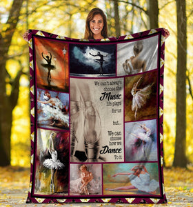 We Can't Always Choose The Music Life Plays For Us, Ballet Fleece Blanket - ATMTEE