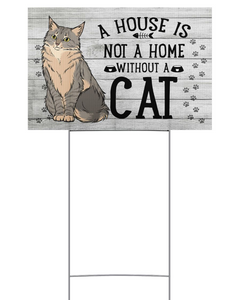 A House Is Not A Home Without A Cat Yard Sign - ATMTEE