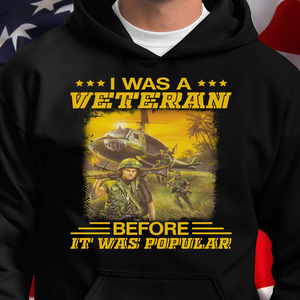 I Was A Veteran Before It Was Popular Hoodies - ATMTEE