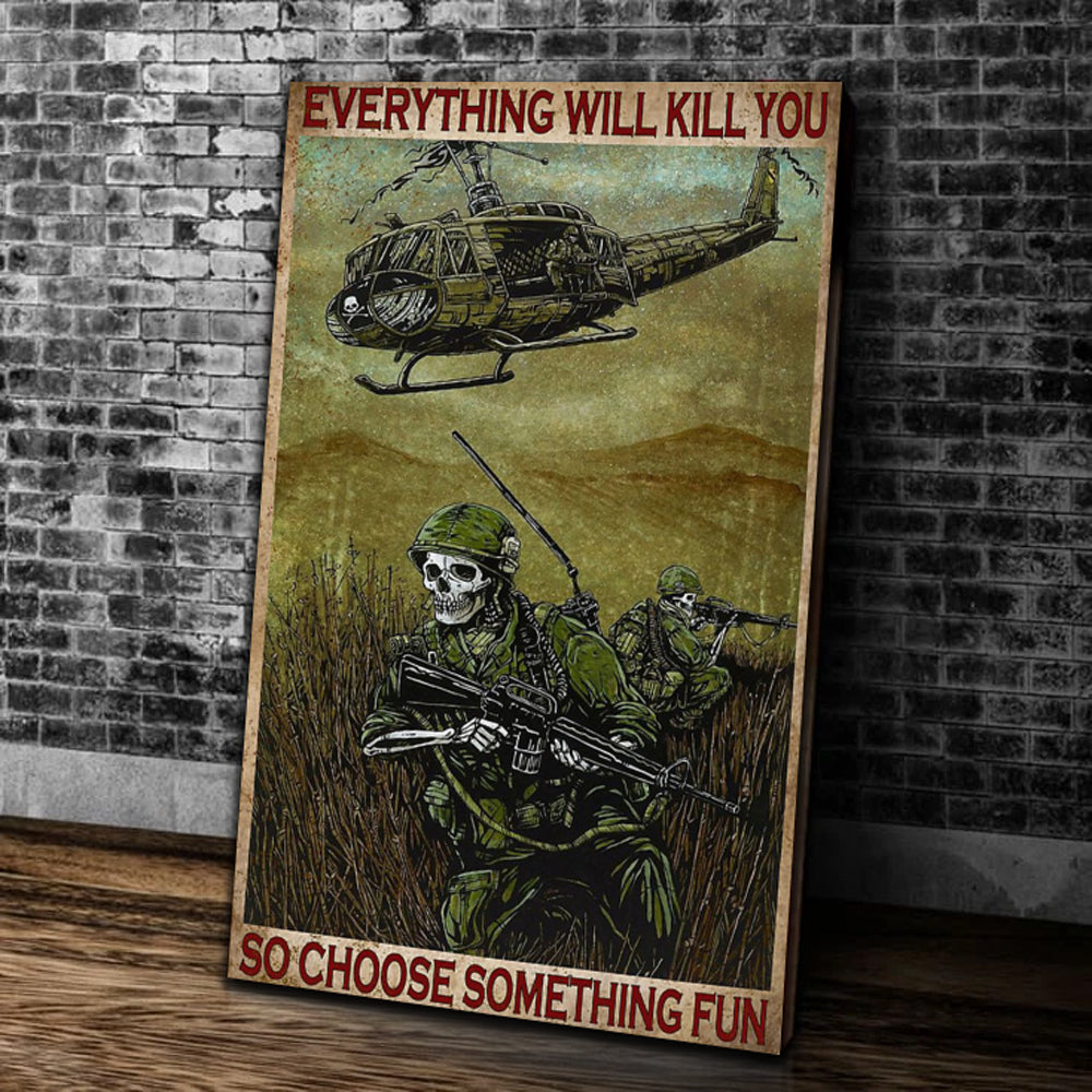 Everything Will Kill You So Choose Something Fun Matte Canvas - ATMTEE
