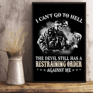 I Can't Go To Hell The Devil Still Has A Restraining Order Against Me 24x36 Poster - ATMTEE