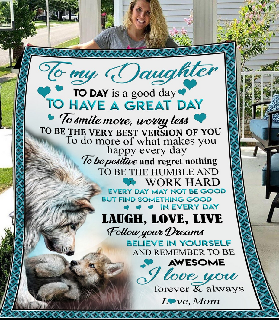 Personalized Blanket To My Daughter Today Is A Good Day To Have A Great Day, Love You Mom Fleece Blanket - ATMTEE