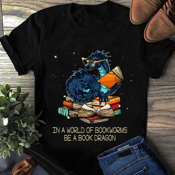 In A World Of Bookworms Be A Book Dragon T-Shirt - ATMTEE