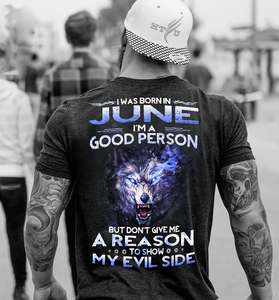I Was Born In June I'm A Good Person But Don't Give Me A Reason T-Shirt - ATMTEE