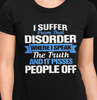 I Suffer From That Disorder Where I Speak The Truth T-shirt HA1806 - ATMTEE
