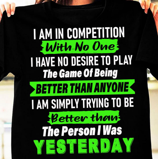 I Am In Competition  With No One I Have No Desire To Play The Game Of Being Better Than Anyone T-shirt HA1806 - ATMTEE