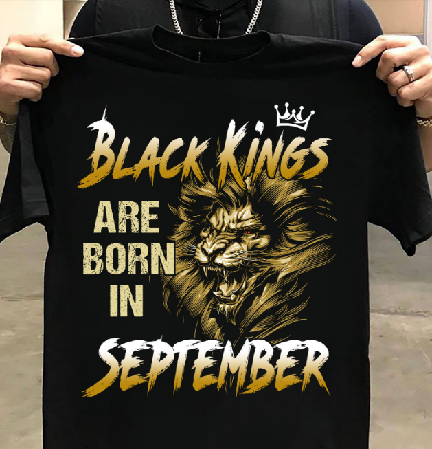 Black Kings Are Born In September T-Shirt - ATMTEE