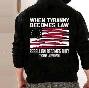 When Tyranny Becomes Law Rebellion Becomes Duty Hoodies