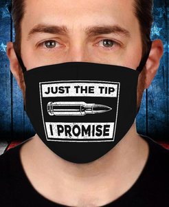 Just The Tip I Promise Face Cover - ATMTEE