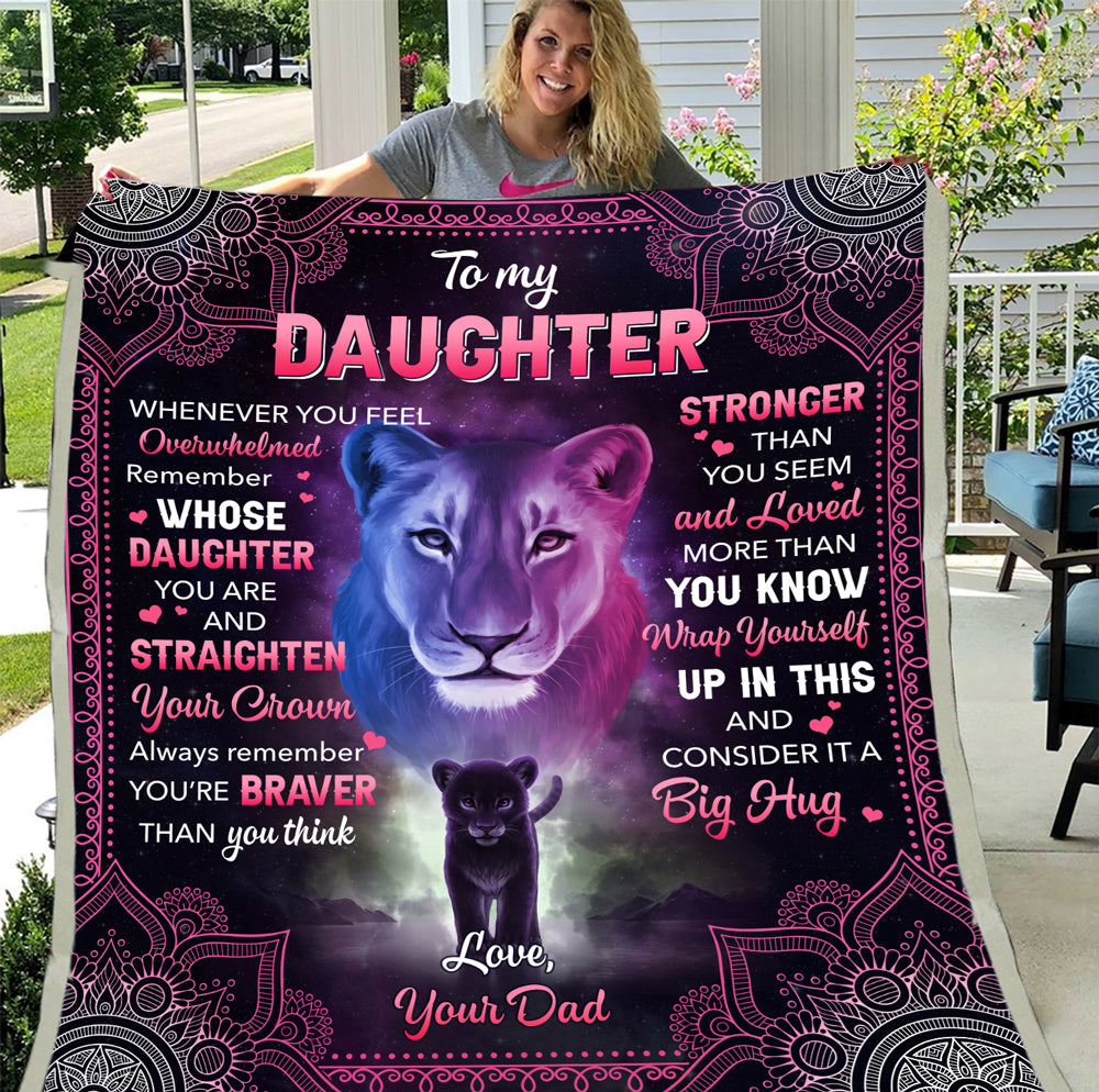 To My Daughter Whenever You Feel Overwhelmed Remember Whose Daughter You Are Lions Sherpa Blanket - ATMTEE