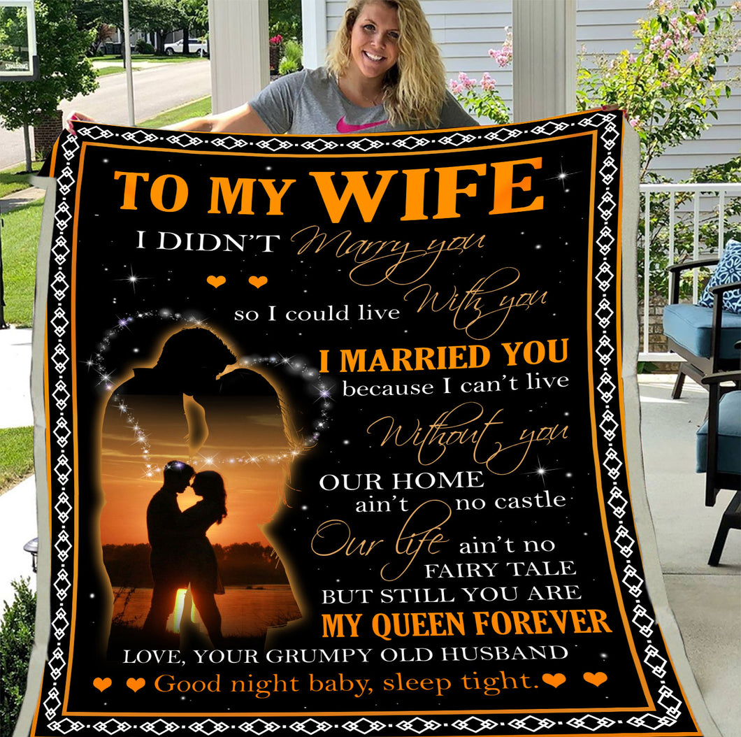 Personalized Blanket To My Wife I Didn't Marry You So I Could Live With You, Gift For Wife Fleece Blanket - ATMTEE