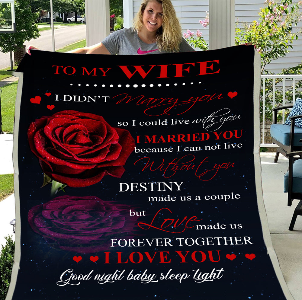 Personalized Blanket To My Wife I Didn't Marry You So I Could Live With You, Gift For Wife Husband, Wedding Fleece Blanket - ATMTEE