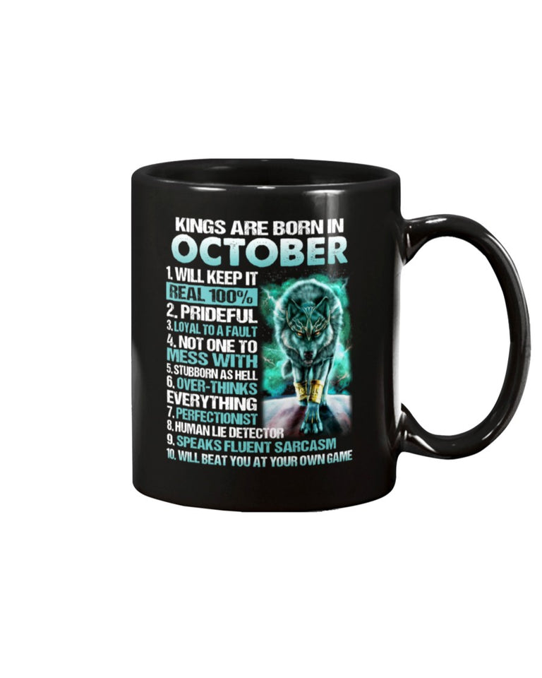 Kings Are Born In October Will Keep It Real 100% Mug - ATMTEE